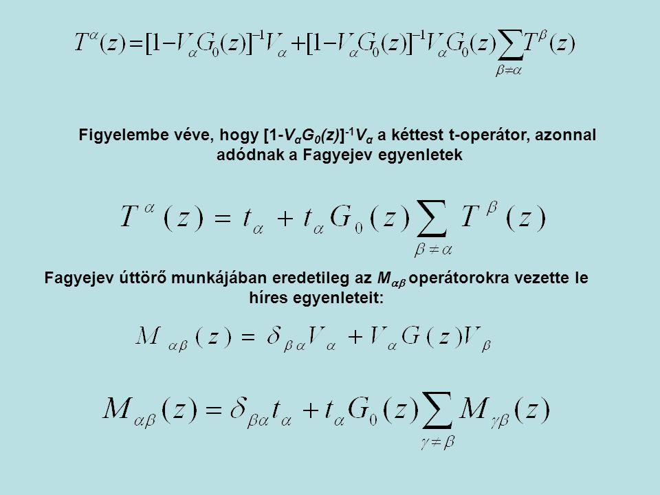 Figyelembe véve, hogy [1-VαG0(z)]-1Vα a kéttest t-operátor, azonnal